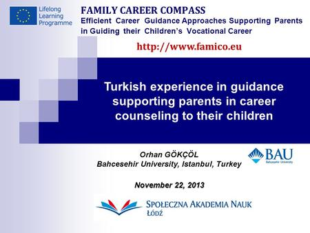 FAMILY CAREER COMPASS Efficient Career Guidance Approaches Supporting Parents in Guiding their Children's Vocational Career Turkish experience in guidance.