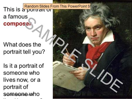 Www.ks1resources.co.uk This is a portrait of a famous composer. What does the portrait tell you? Is it a portrait of someone who lives now, or a portrait.
