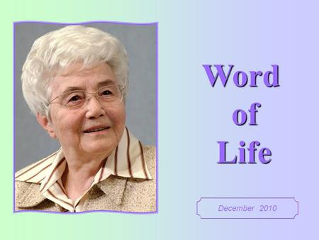 Word of Life December 2010 Nothing is impossible to God (Lk 1:37).