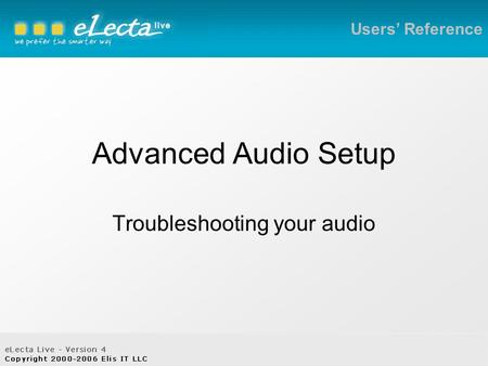 Advanced Audio Setup Troubleshooting your audio Users' Reference.