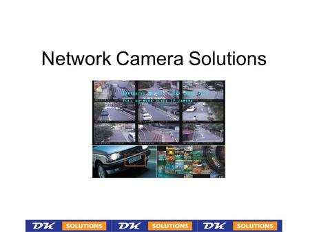 Network Camera Solutions