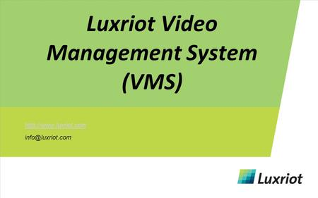 Luxriot Video Management System (VMS)