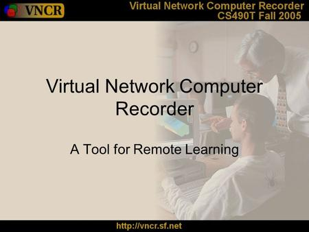 Virtual Network Computer Recorder A Tool for Remote Learning.