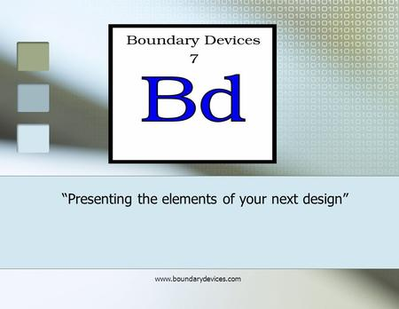 "Www.boundarydevices.com ""Presenting the elements of your next design"""