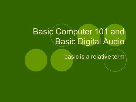Basic Computer 101 and Basic Digital Audio basic is a relative term.