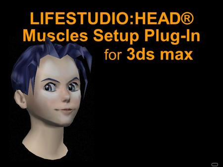 LIFESTUDIO:HEAD® Muscles Setup Plug-In for 3ds max.