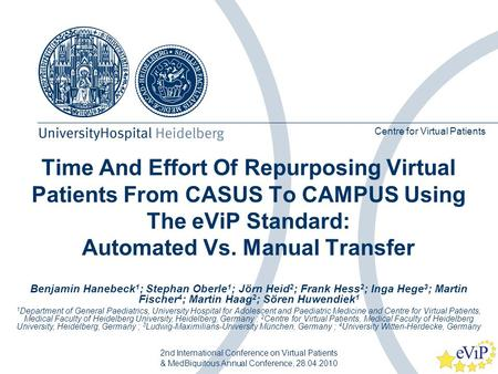 Time And Effort Of Repurposing Virtual Patients From CASUS To CAMPUS Using The eViP Standard: Automated Vs. Manual Transfer Centre for Virtual Patients.
