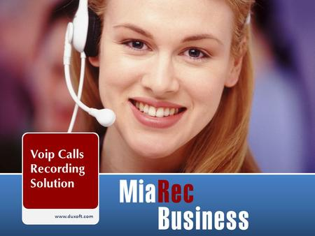 Www.duxoft.com Voip Calls Recording Solution MiaRec Business.