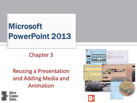 Chapter 3 Reusing a Presentation and Adding Media and Animation