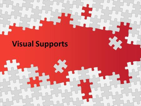 Visual Supports. Visual supports assist students with Autism in various situations and settings There are many different kinds of visual supports to aide.