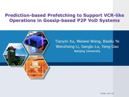 Prediction-based Prefetching to Support VCR-like Operations in Gossip-based P2P VoD Systems Tianyin Xu, Weiwei Wang, Baoliu Ye Wenzhong Li, Sanglu Lu,