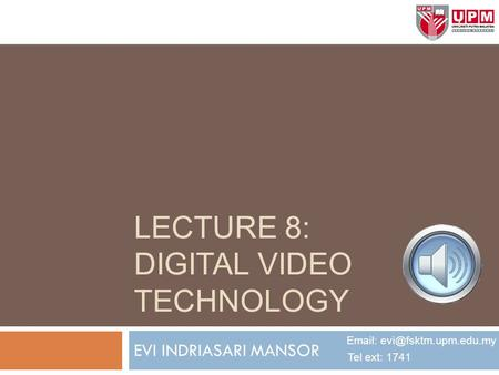 Lecture 8: DIGITAL VIDEO technology