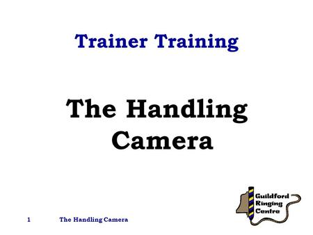 The Handling Camera1 Trainer Training The Handling Camera.