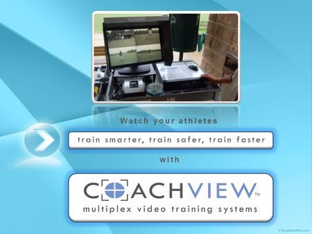 With Watch your athletes TM. 80% of all human learning is visual Athletes train faster and smarter when using visual feedback Olympic and professional.