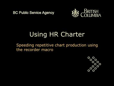 Using HR Charter Speeding repetitive chart production using the recorder macro.