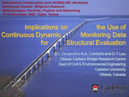 Implications on the Use of Continuous Dynamic Monitoring Data for Structural Evaluation Implications on the Use of Continuous Dynamic Monitoring Data for.