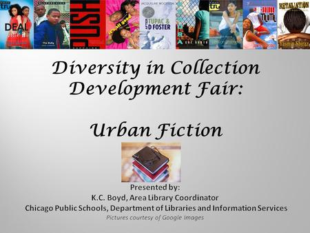 Diversity in Collection Development Fair: Urban Fiction.