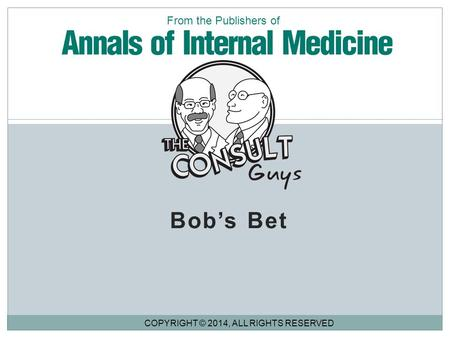 Bob's Bet COPYRIGHT © 2014, ALL RIGHTS RESERVED From the Publishers of.