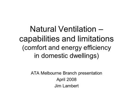 ATA Melbourne Branch presentation April 2008 Jim Lambert