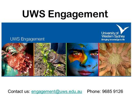 UWS Engagement Contact us: 9685