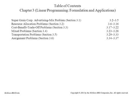 Table of Contents Chapter 3 (Linear Programming: Formulation and Applications) Super Grain Corp. Advertising-Mix Problem (Section 3.1)3.2–3.5 Resource.