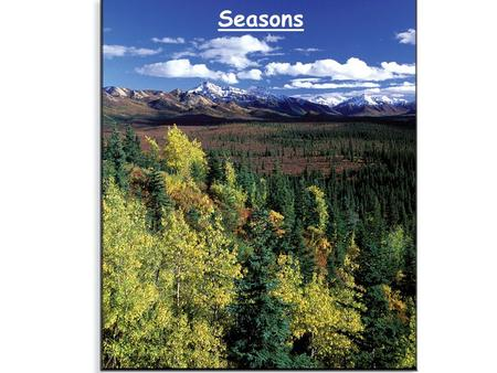 Seasons. Mid-chapter review The Earth absorbs solar radiation only during the daylight hours; however, it emits infrared radiation continuously, both.