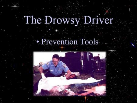 The Drowsy Driver Prevention Tools. Facts: The U.S. National Highway Traffic Safety Administration Estimates That Drowsiness/fatigue Is a Principal Causal.