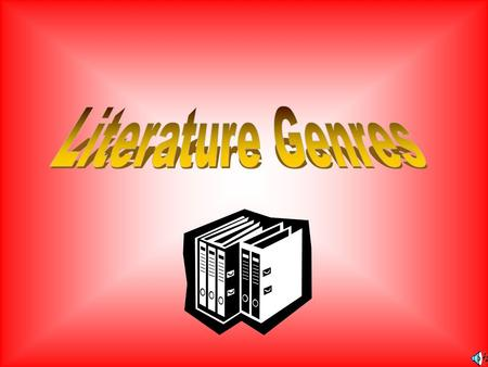 Types of Literature 1.Fiction Realistic Fiction Historical Fiction Science Fiction Mystery Fantasy 2.Nonfiction Biography Poetry Drama Folklore Fables.
