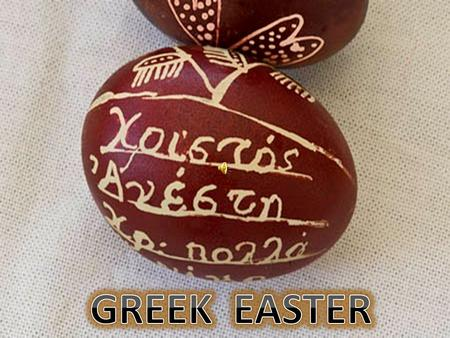 Easter in Greece Easter in Greece is the biggest holiday of the year and is even more important than Christmas, with week long celebrations and traditions.