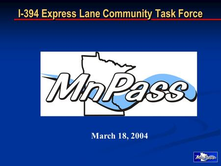 I-394 Express Lane Community Task Force March 18, 2004.