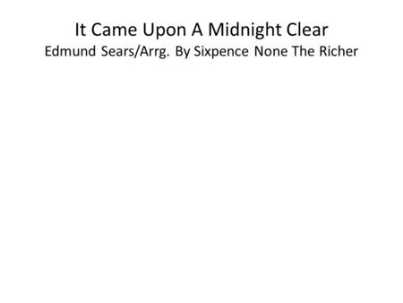 It Came Upon A Midnight Clear Edmund Sears/Arrg. By Sixpence None The Richer.