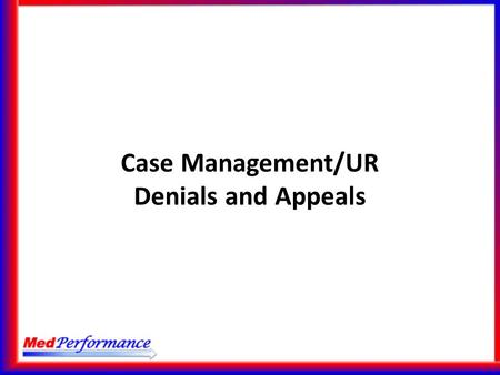 Case Management/UR Denials and Appeals