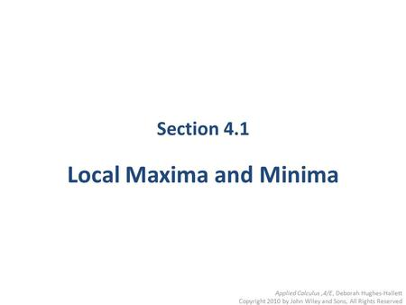 Section 4.1 Local Maxima and Minima