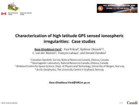Earth Science Sector Characterization of high latitude GPS sensed ionospheric irregularities: Case studies Reza Ghoddousi-Fard¹, Paul Prikryl², Kjellmar.