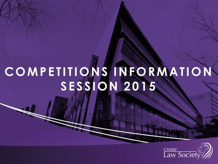 COMPETITIONS INFORMATION SESSION 2015. ASHURST BEGINNERS MOOTING COMPETITION Directors: Kimberly Yoon and Major Zhang.