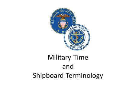 Military Time and Shipboard Terminology