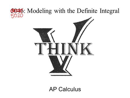 5046: Modeling with the Definite Integral AP Calculus.
