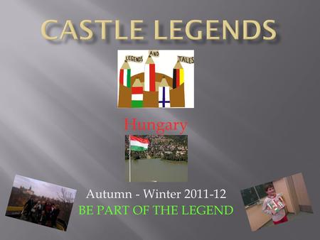 Hungary Autumn - Winter 2011-12 BE PART OF THE LEGEND.