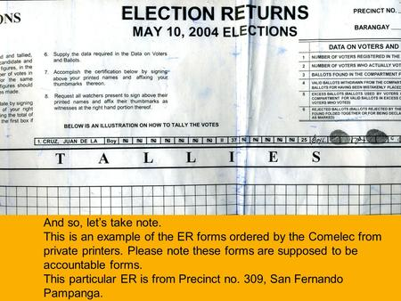 And so, let's take note. This is an example of the ER forms ordered by the Comelec from private printers. Please note these forms are supposed to be accountable.