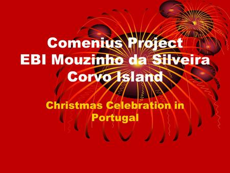 Comenius Project EBI Mouzinho da Silveira Corvo Island Christmas Celebration in Portugal.
