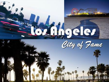 Los Angeles City of Fame. Los Angeles  Nickname L.A., The City of Angels, The Big Orange.  Location Los Angeles county in the state of California. 