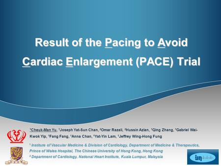 Result of the Pacing to Avoid Cardiac Enlargement (PACE) Trial 1 Institute of Vascular Medicine & Division of Cardiology, Department of Medicine & Therapeutics,