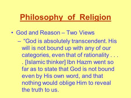 "Philosophy of Religion God and Reason – Two Views – ""God is absolutely transcendent. His will is not bound up with any of our categories, even that of."