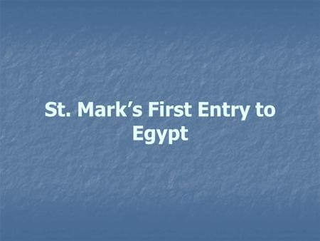 St. Mark's First Entry to Egypt. Who brought Christianity to Egypt? Who brought Christianity to Egypt? St Mark is the founder of our Coptic Orthodox Church.