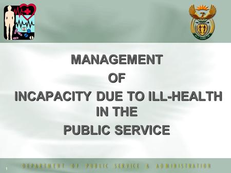 1 MANAGEMENTOF INCAPACITY DUE TO ILL-HEALTH IN THE INCAPACITY DUE TO ILL-HEALTH IN THE PUBLIC SERVICE.