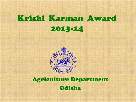 Krishi Karman Award 2013-14 Agriculture Department Odisha.