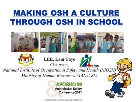 MAKING OSH A CULTURE THROUGH OSH IN SCHOOL