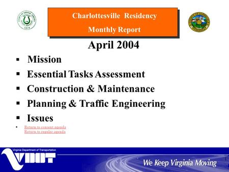 Charlottesville Residency Monthly Report 1 April 2004   Mission  Essential Tasks Assessment  Construction & Maintenance  Planning & Traffic Engineering.