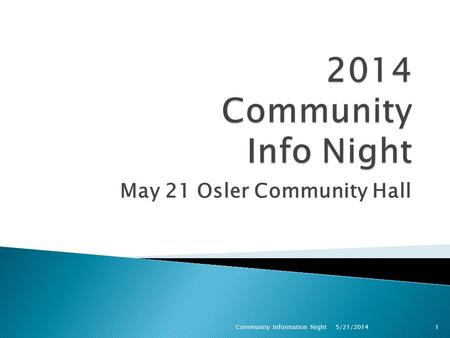 May 21 Osler Community Hall Community Information Night1 5/21/2014.