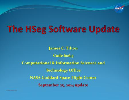 James C. Tilton Code 606.3 Computational & Information Sciences and Technology Office NASA Goddard Space Flight Center September 25, 2014 update National.